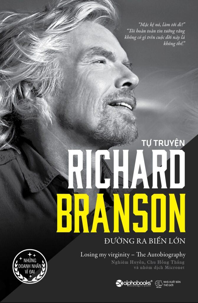 """Lời khuyên từ tác giả Richard Branson của cuốn sách """"Đường ra biển lớn"""""""