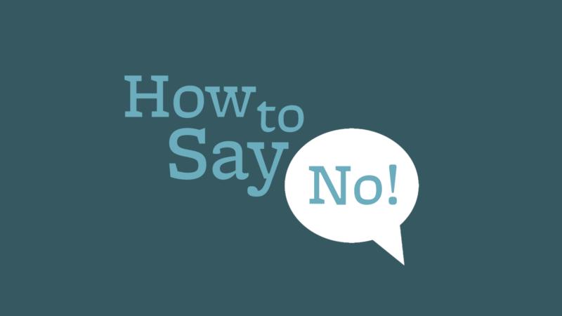 """Làm thế nào để nói """"Không""""?"""
